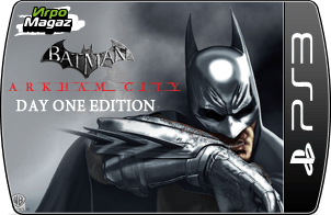 Batman: Аркхем Сити Day One Edition для PS3