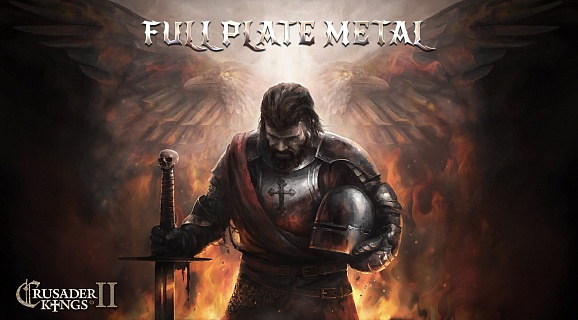 Crusader Kings II: Full Plate Metal
