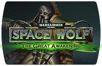 Warhammer 40000 Space Wolf – Saga of the Great Awakening (ключ для ПК)