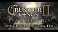 Crusader Kings 2: The Reaper's Due - Announcement Trailer