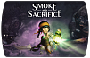 Smoke and Sacrifice (ключ для ПК)