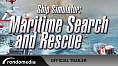 Ship Simulator: Maritime Search and Rescue - Official Trailer - EN