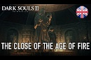 Dark Souls III The Ringed City - PC/PS4/X1 - The Close of the Age of Fire (Launch Trailer) (English)