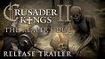 Crusader Kings II - The Reaper's Due, Release Trailer