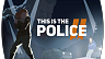 This Is the Police 2 (ключ для ПК)