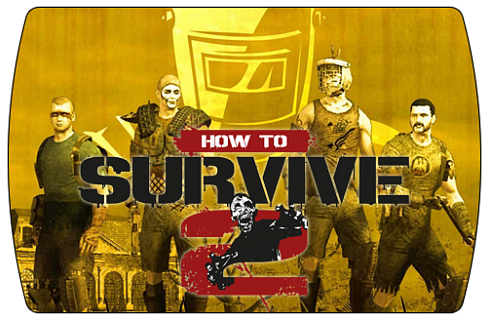 How to Survive 2 (ключ для ПК)