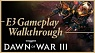 Dawn of War III - Narrated E3 Mission Playthrough