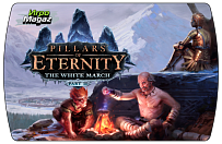 Pillars of Eternity – The White March Part II
