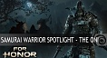 FOR HONOR - Samurai Warrior Spotlight - The Oni [EUROPE]